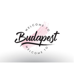Budapest welcome to text with watercolor pink vector