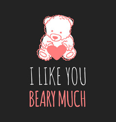 hand drawn fashion romantic bear and quote vector image