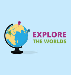 Explore the world quote with globe and world map vector