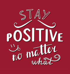 Stay positive no matter what vector