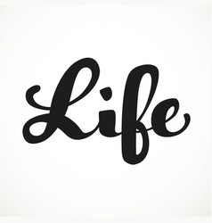 Life calligraphic inscription on a white vector