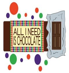 Need Chocolate vector image vector image