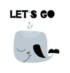 Card with lettering lets go with whale in vector