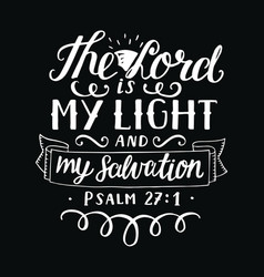 hand lettering the lord is my light and my vector image
