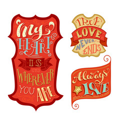 my heart is wherever you are always in love true vector image vector image