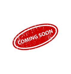 coming soon sign sticker stamp texture vector image