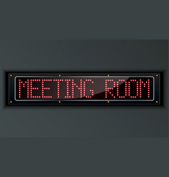Meeting room led digital sign vector