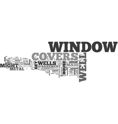 window well covers text word cloud concept vector image vector image