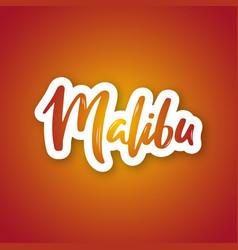 Malibu - hand drawn lettering phrase sticker vector