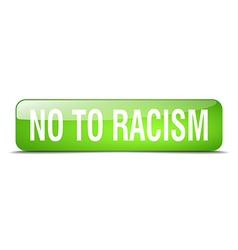 No to racism green square 3d realistic isolated vector