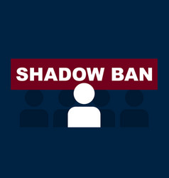 Shadow ban in social networks red sign vector