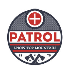 Snow top mountain patrol vintage label vector