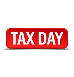 Tax day red 3d square button isolated on white vector image vector image