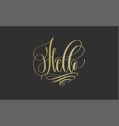 hello - golden hand lettering inscription text vector image