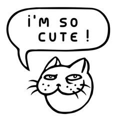Im so cute cartoon cat head speech bubble vector