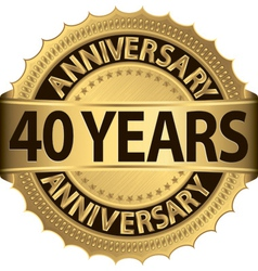 40 years anniversary golden label with ribbons vector