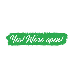 Hand sketched yes we are open quote as banner vector