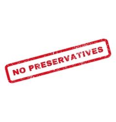 No Preservatives Rubber Stamp vector image