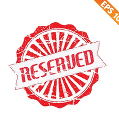 Rubber stamp reserved - - EPS10 vector image
