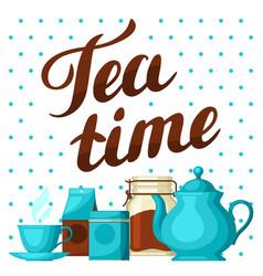 Tea time with cup tea kettle vector