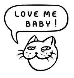 love me baby cartoon cat head speech bubble vector image