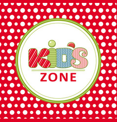 Kids zone logo hand grawn lettering vector