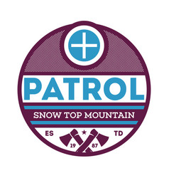 Snow top mountain patrol label vector