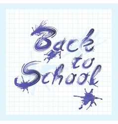 Back to school text with ink stains vector image