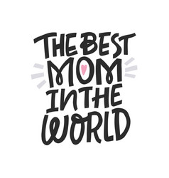Best mom in the world vector
