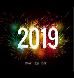 Happy new year 2019 fireworks colorful vector
