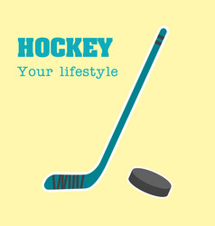 hockey your lifestyle hockey puck and stick backgr vector image