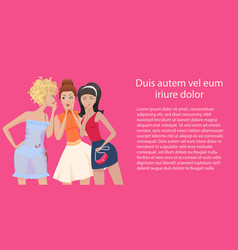 Three women gossips standing and talking vector