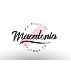 Macedonia welcome to text with watercolor pink vector
