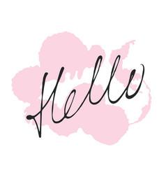 handdrawn ink calligraphic phrase hello vector image