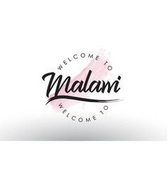 Malawi welcome to text with watercolor pink brush vector