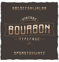Vintage label typeface named bourbon vector