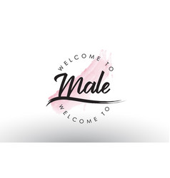 Male welcome to text with watercolor pink brush vector