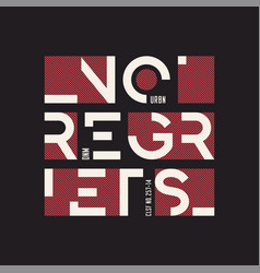 No regrets abstract geometric t-shirt and vector
