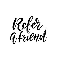 refer a friend - lettering referral marketing vector image