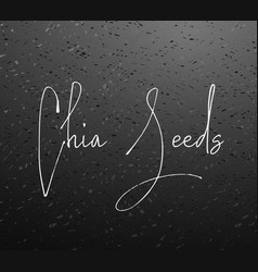 chia seeds background vector image