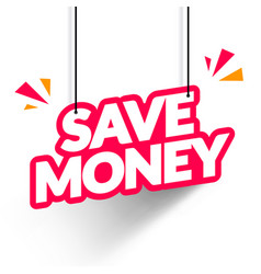 hanging label with text save money vector image