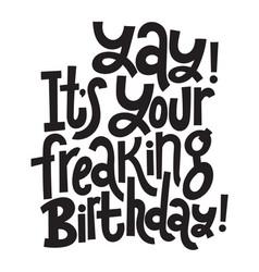 Irreverent birthday funny comical birthday vector