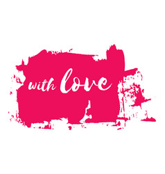 With love lettering inscription template vector