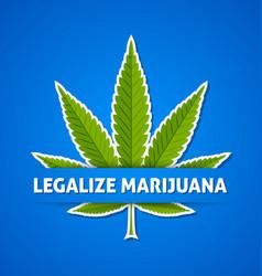 Legalize marijuana hemp leaf on blue background vector