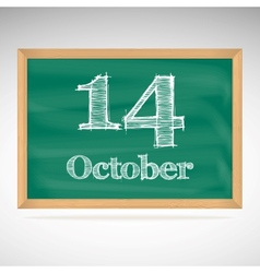 October 14 inscription in chalk on a blackboard vector image