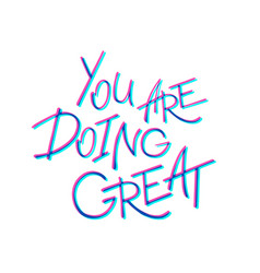 you are doing great handwritten lettering vector image