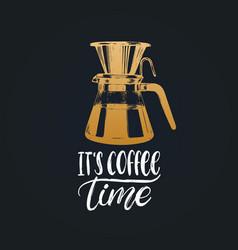 Handwritten phrase of it is coffee time vector