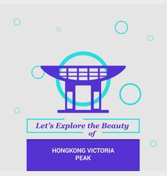 Lets explore the beauty of hongkong victoria peak vector