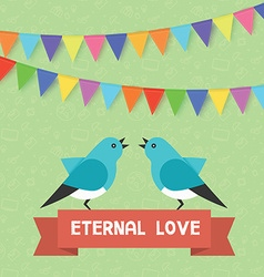 Birds and text banner eternal love flags garlands vector image