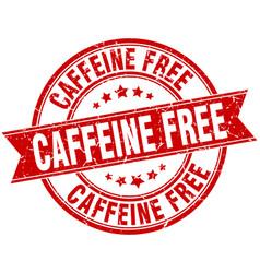 Caffeine free round grunge ribbon stamp vector